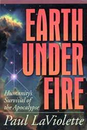 Earth Under Fire Paul LaViolette